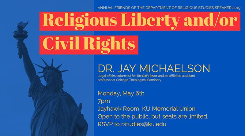 Religious Liberty and/or Civil Rights, Dr. Jay Michaelson, Monday May 6, 2019 at 7pm
