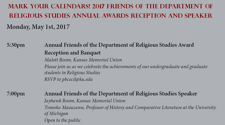 Mark you calendars, friends of the department of religious studies annual awards reception and speaker monday, may 1, 2017, 5:30pm, 7:00pm